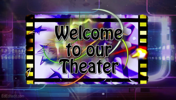 """Welcome to Our Theater"""" Downloadable File Archives - Ed"""